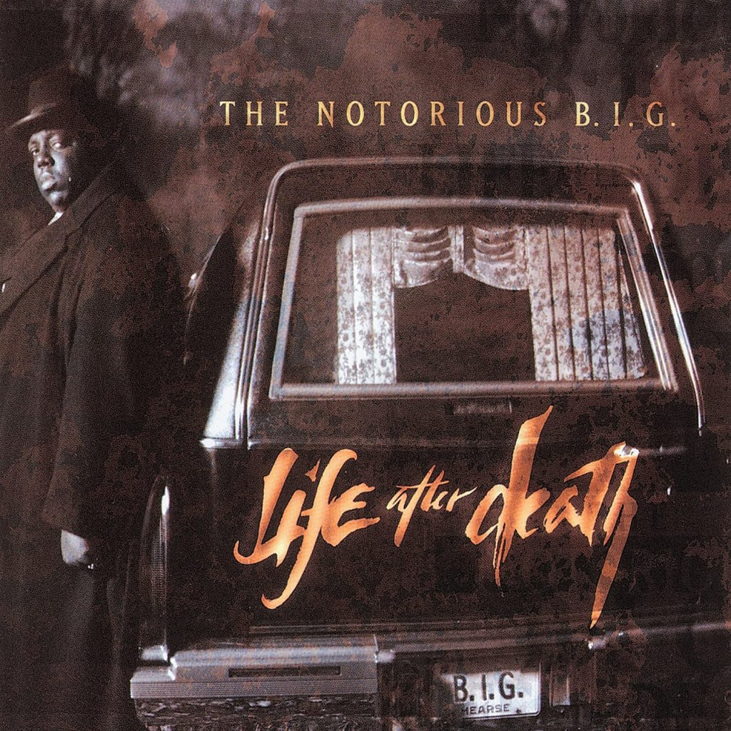 Life After Death by Notoious B.I.G.